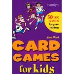 50 Card Games for Kids by Adam Ward