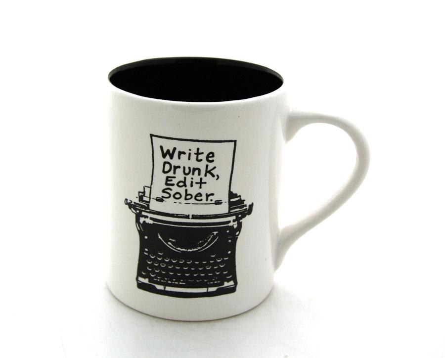 Write Drunk Edit Sober mug from Lenny Mud on Etsy