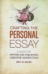 Crafting the Personal Essay by Dinty W. Moore