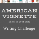 American Vignette Writing Challenge badge for Andrea Badgley Show Us Your State blogging event on andreareadsamerica.com