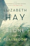 alone-in-the-classroom-by-elizabeth-hay-book-cover